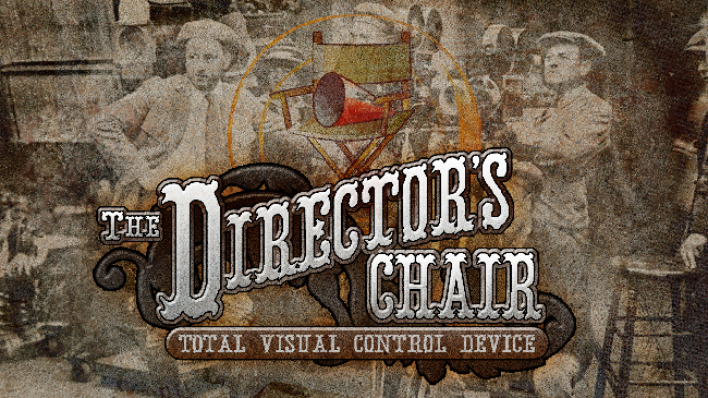 Directors Chair – Total Visual Control