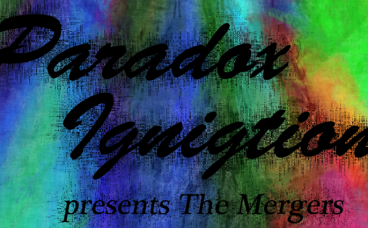 Paradox Ignition presents The Mergers