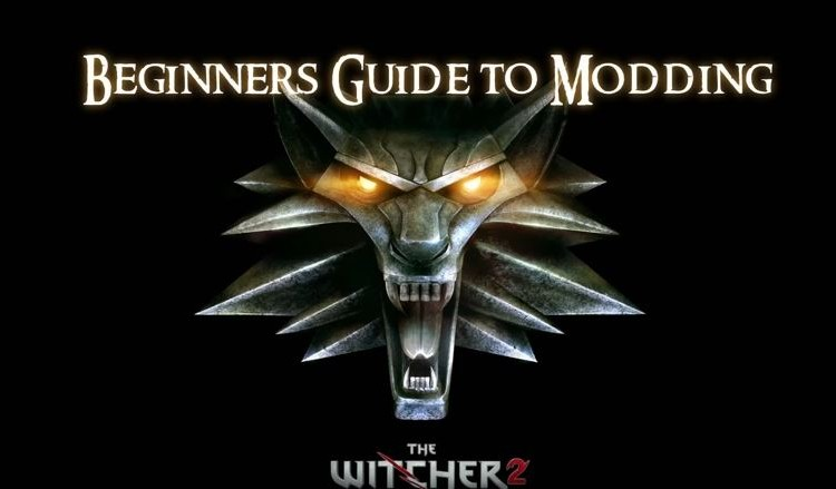 WITCHER 2: Beginners Guide to Modding
