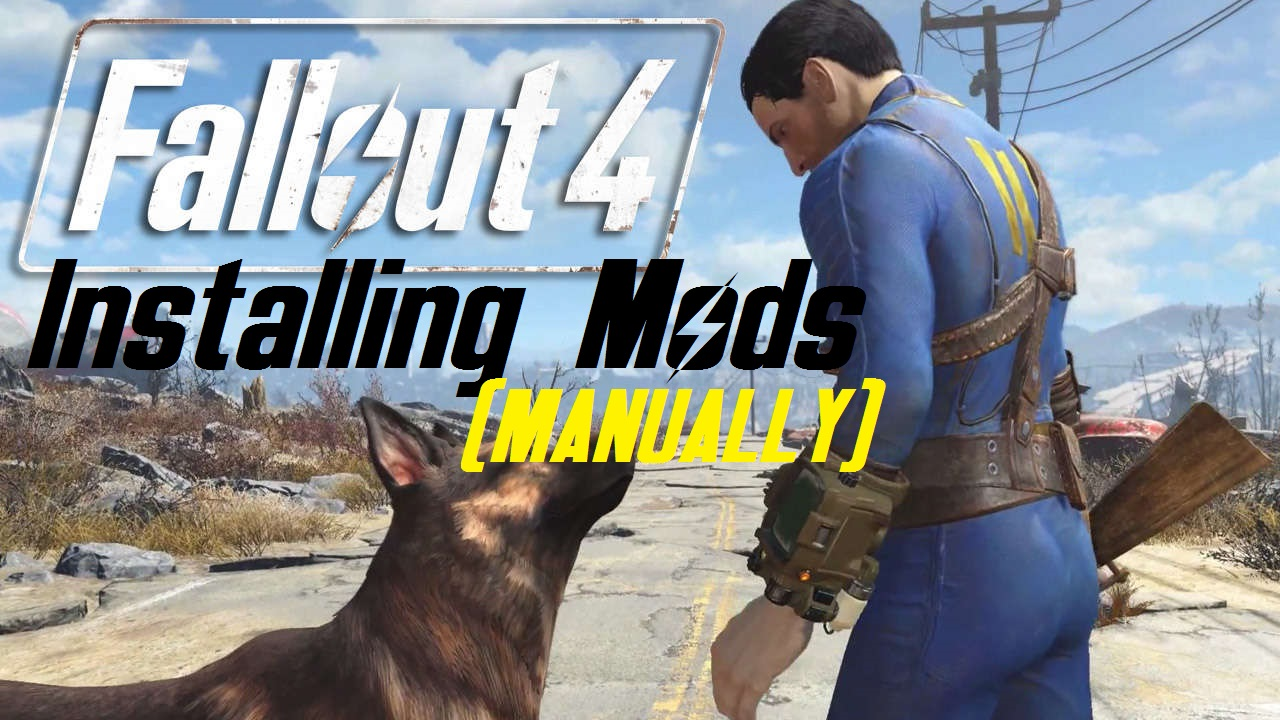 Fallout 4 Installing Mods Manually