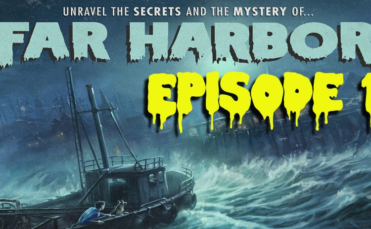 Fallout 4 – Chapter 3 – Far Harbor