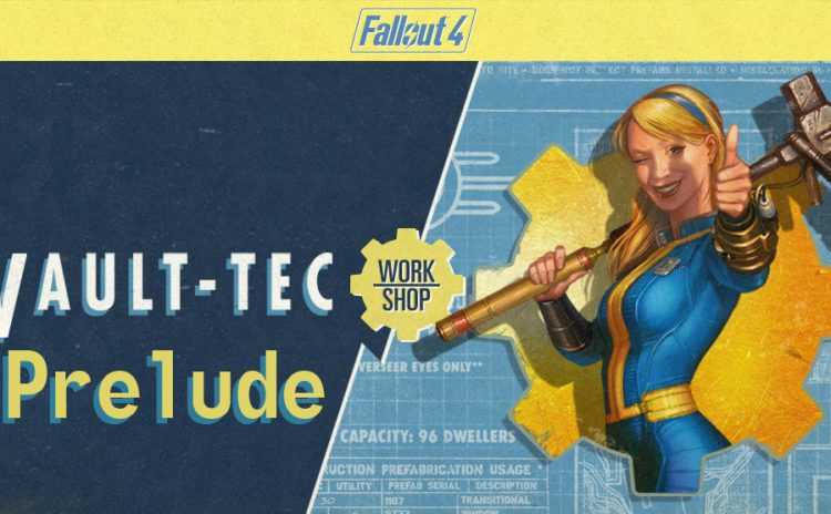 FALLOUT 4 – Chapter 5 – Vault-Tec Workshop
