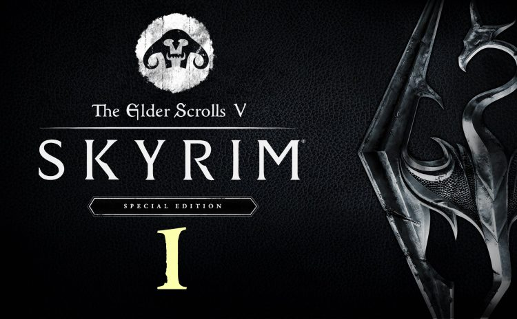 SKYRIM Special Edition – Chapter 1