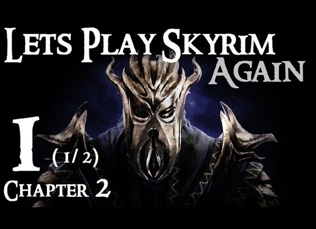 Let's Play Skyrim Again : Chapter 2