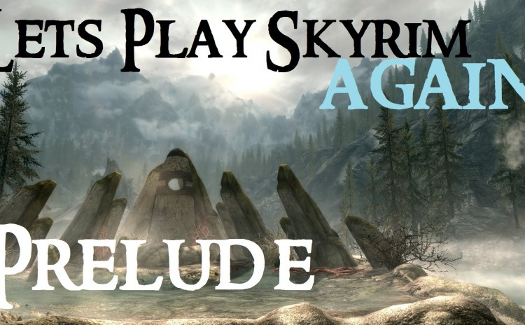 Let's Play Skyrim Again : Chapter 1