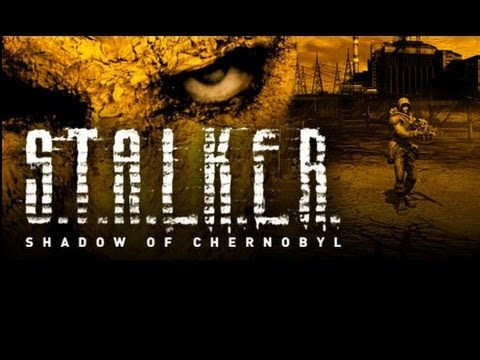Let's Play S.T.A.L.K.E.R. Shadow of Chernobyl