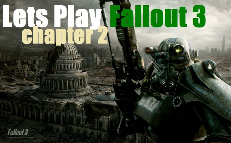 Lets Play Fallout 3 (modded) Chapter 2